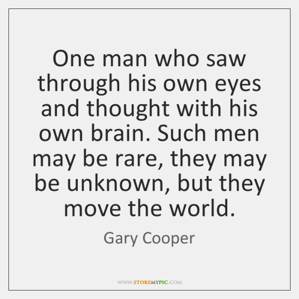One man who saw through his own eyes and thought with his ...