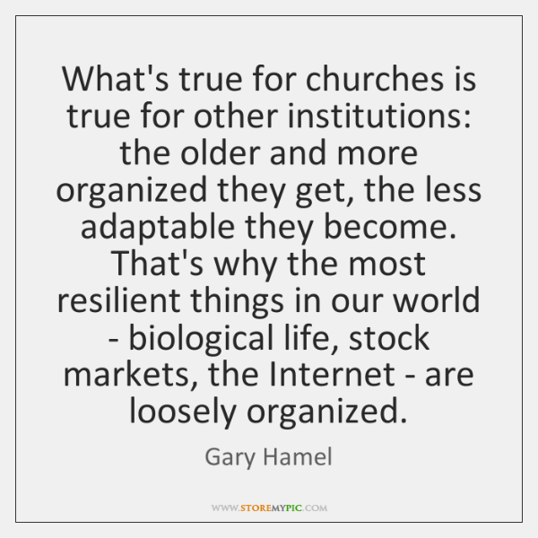 What's true for churches is true for other institutions: the older and ...