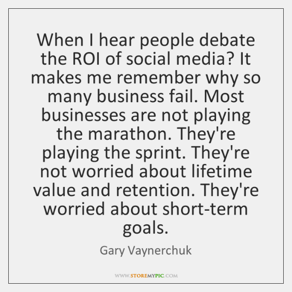When I hear people debate the ROI of social media? It makes ...