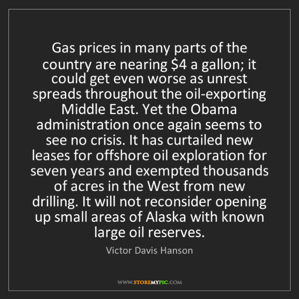 Victor Davis Hanson: Gas prices in many parts of the country are nearing $4...