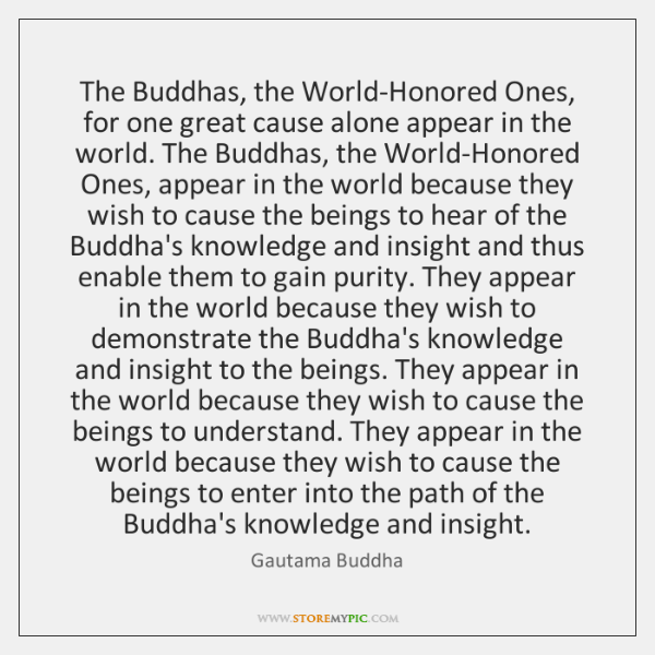 The Buddhas, the World-Honored Ones, for one great cause alone appear in ...