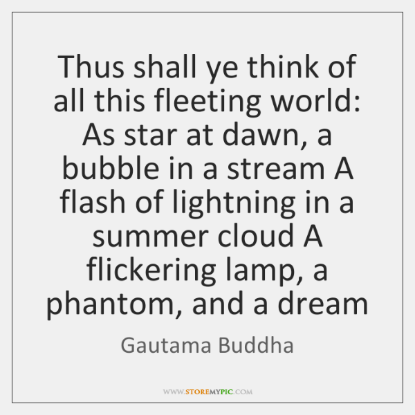 Thus shall ye think of all this fleeting world: As star at ...