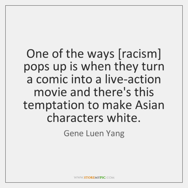 One of the ways [racism] pops up is when they turn a ...