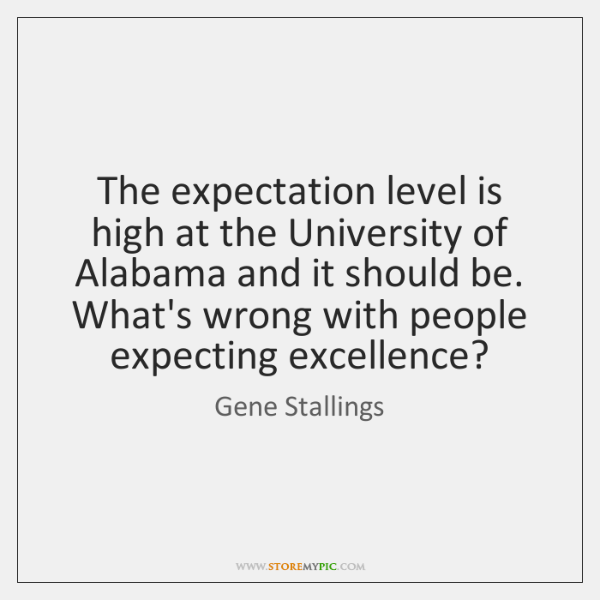 The expectation level is high at the University of Alabama and it ...