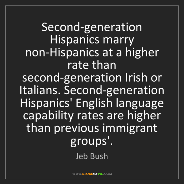 Jeb Bush: Second-generation Hispanics marry non-Hispanics at a...