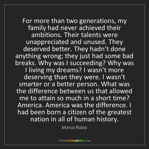 Marco Rubio: For more than two generations, my family had never achieved...
