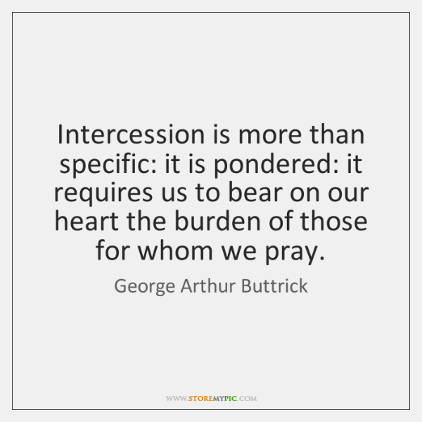 Intercession is more than specific: it is pondered: it requires us to ...