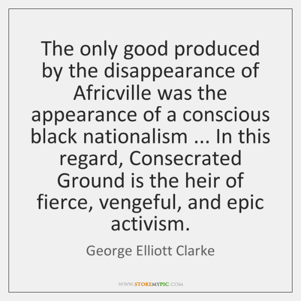 The only good produced by the disappearance of Africville was the appearance ...