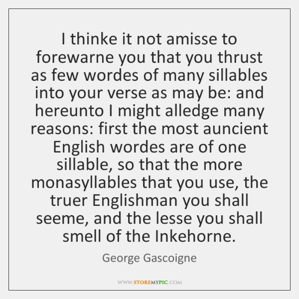 I thinke it not amisse to forewarne you that you thrust as ...