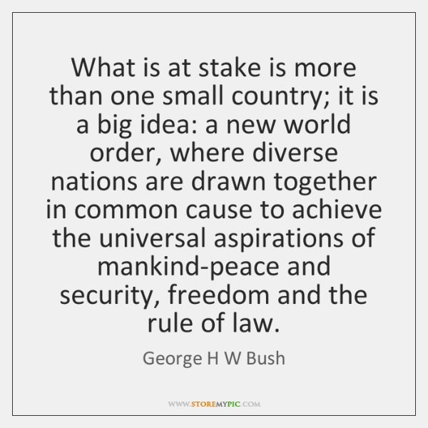 What is at stake is more than one small country; it is ...