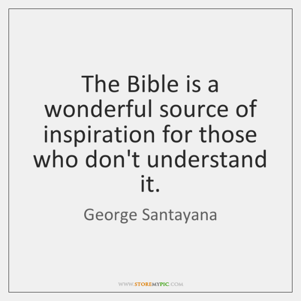 The Bible is a wonderful source of inspiration for those who don't ...