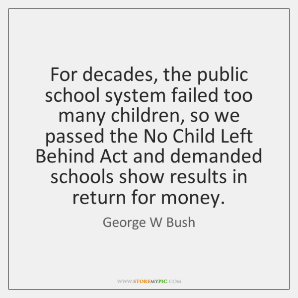 For decades, the public school system failed too many children, so we ...