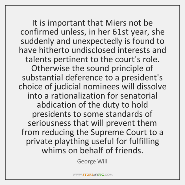 It is important that Miers not be confirmed unless, in her 61st ...