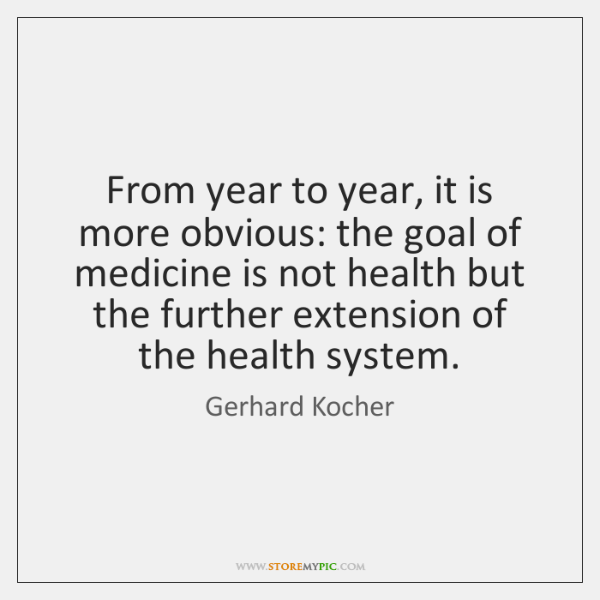From year to year, it is more obvious: the goal of medicine ...