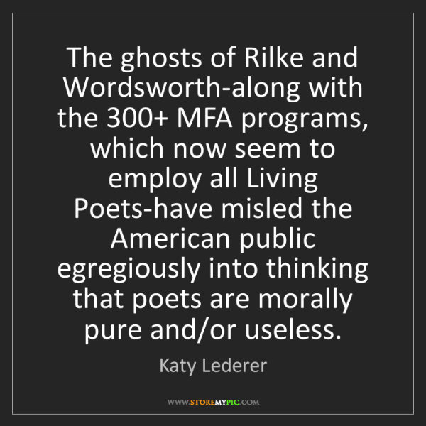 Katy Lederer: The ghosts of Rilke and Wordsworth-along with the 300+...