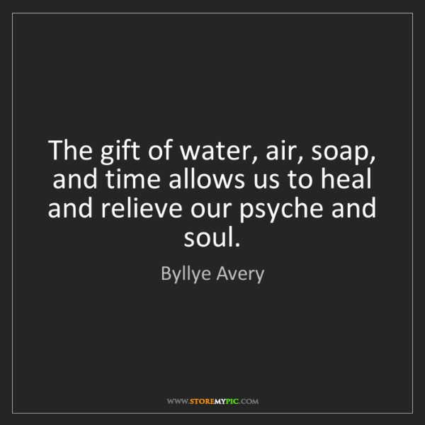 Byllye Avery: The gift of water, air, soap, and time allows us to heal...