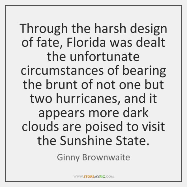 Through the harsh design of fate, Florida was dealt the unfortunate circumstances ...