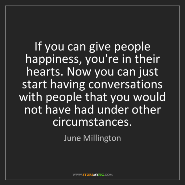 June Millington: If you can give people happiness, you're in their hearts....