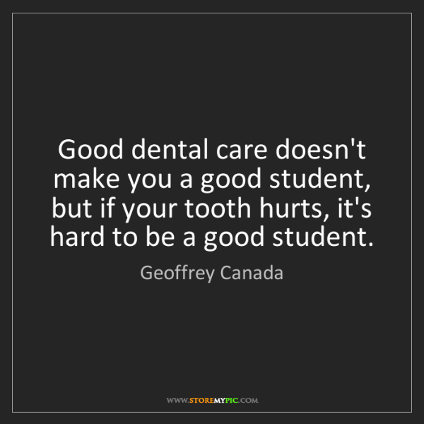 Geoffrey Canada: Good dental care doesn't make you a good student, but...
