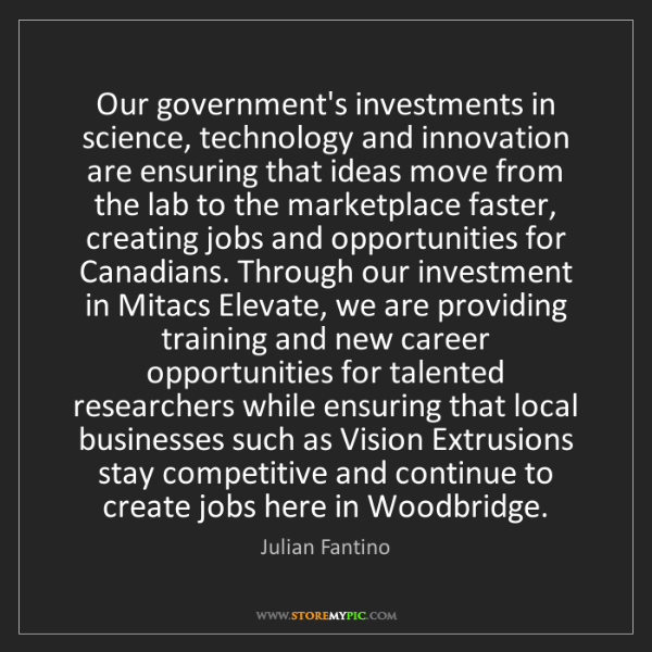 Julian Fantino: Our government's investments in science, technology and...