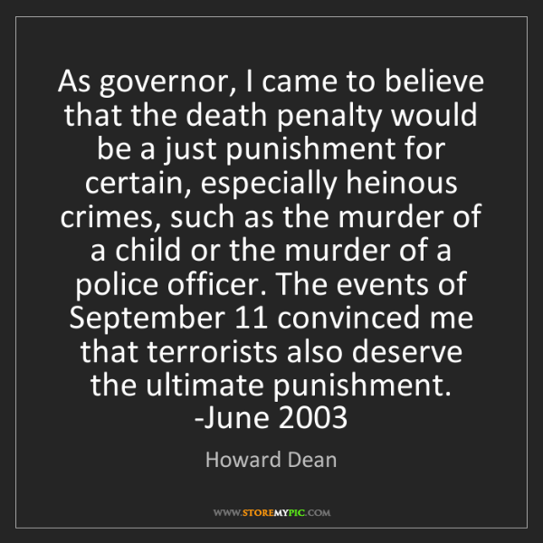Howard Dean: As governor, I came to believe that the death penalty...