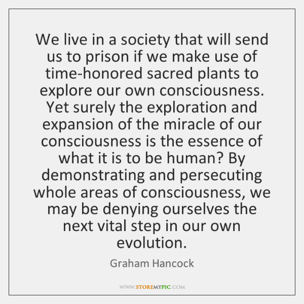 We live in a society that will send us to prison if ...