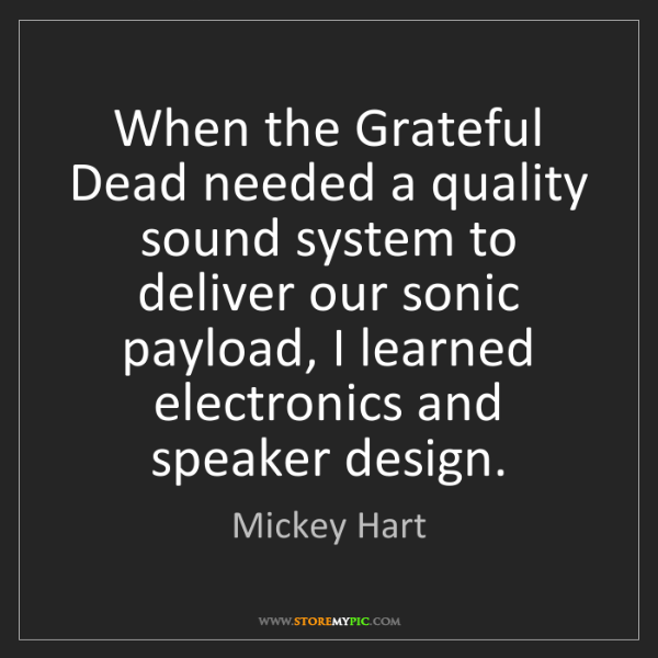 Mickey Hart: When the Grateful Dead needed a quality sound system...