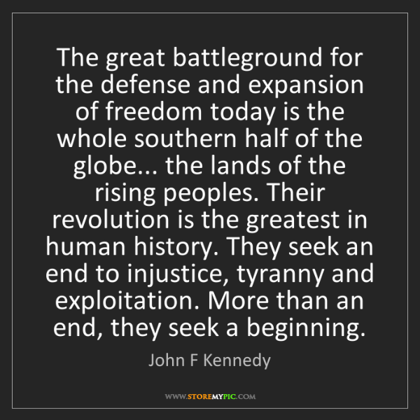 John F Kennedy: The great battleground for the defense and expansion...