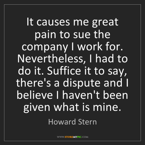Howard Stern: It causes me great pain to sue the company I work for....