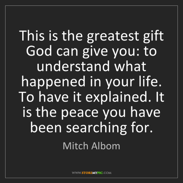 Mitch Albom: This is the greatest gift God can give you: to understand...