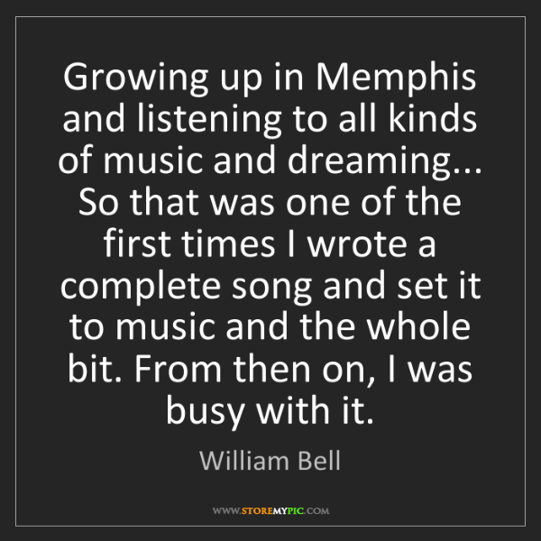 William Bell: Growing up in Memphis and listening to all kinds of music...