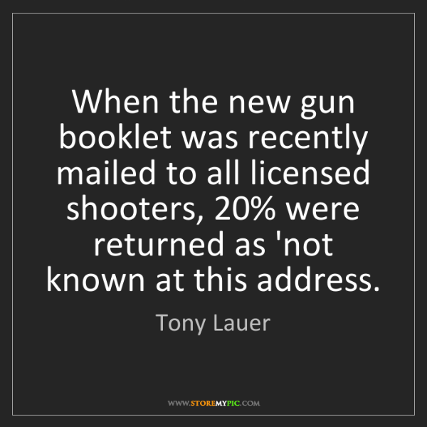 Tony Lauer: When the new gun booklet was recently mailed to all licensed...