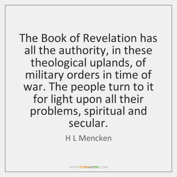The Book of Revelation has all the authority, in these theological uplands, ...