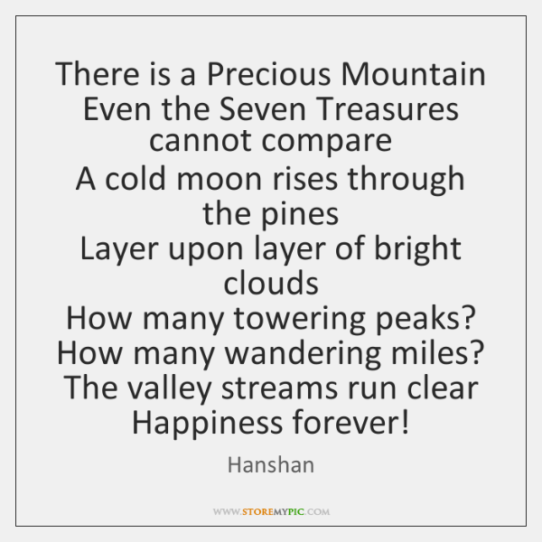There is a Precious Mountain   Even the Seven Treasures cannot compare   A ...