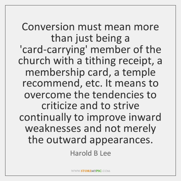 Conversion must mean more than just being a 'card-carrying' member of the ...