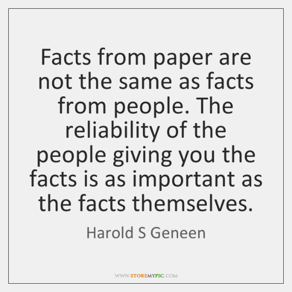 Facts from paper are not the same as facts from people. The ...
