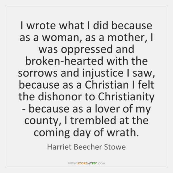 I wrote what I did because as a woman, as a mother, ...