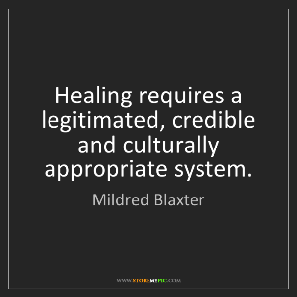 Mildred Blaxter: Healing requires a legitimated, credible and culturally...
