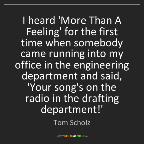 Tom Scholz: I heard 'More Than A Feeling' for the first time when...