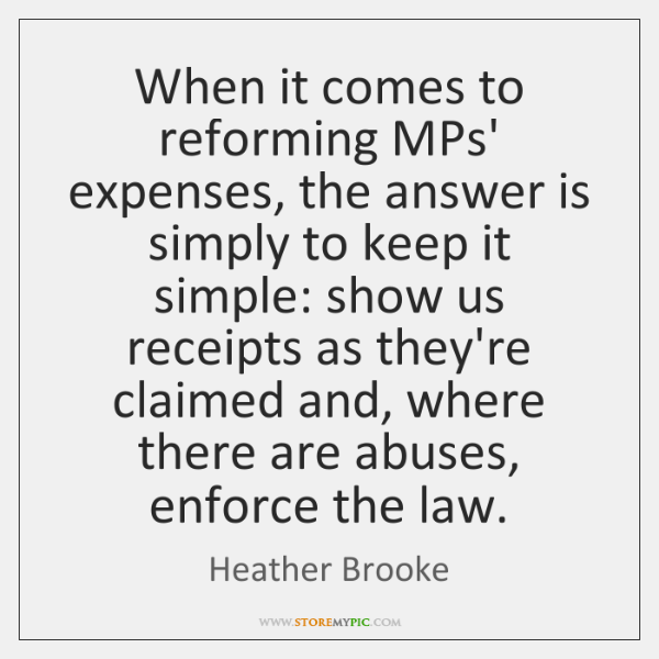 When it comes to reforming MPs' expenses, the answer is simply to ...