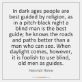 heinrich-heine-in-dark-ages-people-are-best-guided-quote-on-storemypic-a23bf