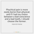 heinrich-heine-phychical-pain-is-more-easily-borne-than-quote-on-storemypic-91d0f