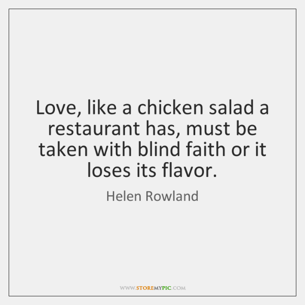 Love, like a chicken salad a restaurant has, must be taken with ...