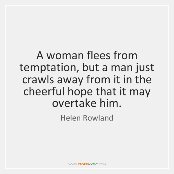 A woman flees from temptation, but a man just crawls away from ...