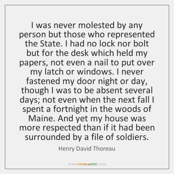 I was never molested by any person but those who represented the ...