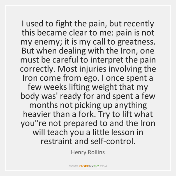 I used to fight the pain, but recently this became clear to ...