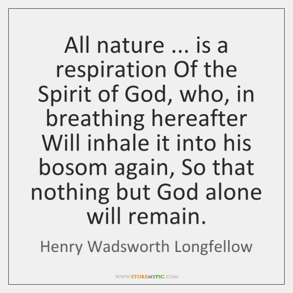 All nature ... is a respiration Of the Spirit of God, who, in ...