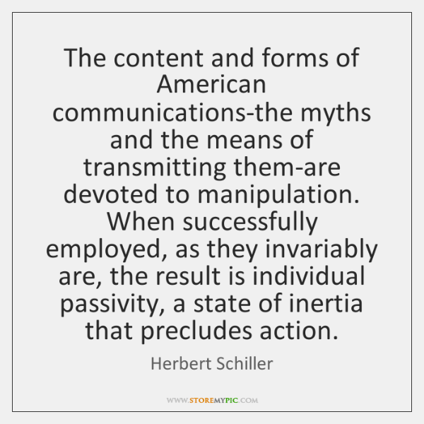 The content and forms of American communications-the myths and the means of ...