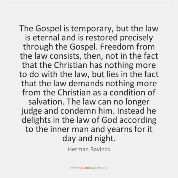 The Gospel is temporary, but the law is eternal and is restored ...