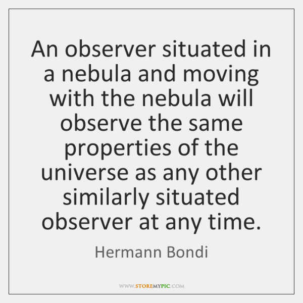 An observer situated in a nebula and moving with the nebula will ...